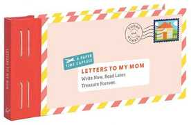 Libro in inglese Letters to My Mom: Write Now. Read Later. Treasure Forever Lea Redmond