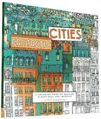 Libro in inglese Fantastic Cities: A Coloring Book of Amazing Places Real and Imagined