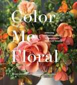 Libro in inglese Color Me Floral: Stunning Monochromatic Arrangements for Every Season Marlo Johnson