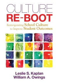 Culture Re-Boot: Reinvigorating School Culture to Improve Student Outcomes