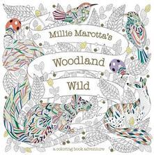 Millie Marotta's Woodland Wild: A Coloring Book Adventure - Millie Marotta - cover