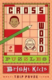 Crossword Puzzles For Bright Kids - T. Payne - cover