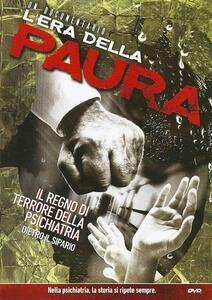 L' era della paura. Il regno di terrore della psichiatria dietro il sipario. DVD - copertina