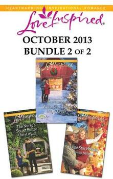 Love Inspired October 2013 - Bundle 2 of 2: White Christmas in Dry Creek\The Nurse's Secret Suitor\Lone Star Holiday