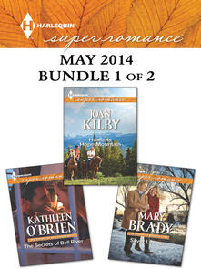 Harlequin Superromance May 2014 - Bundle 1 of 2: The Secrets of Bell River\Home to Hope Mountain\Silver Linings