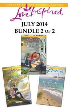 Love Inspired July 2014 - Bundle 2 of 2: The Bachelor Next Door\Small-Town Homecoming\Their Unexpected Love