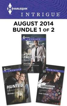 Harlequin Intrigue August 2014 - Bundle 1 of 2: KCPD Protector\Bridegroom Bodyguard\Hunted
