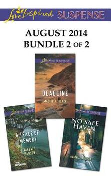 Love Inspired Suspense August 2014 - Bundle 2 of 2: A Trace of Memory\Deadline\No Safe Haven