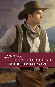 Love Inspired Historical October 2014 Box Set: Big Sky Cowboy\Married by Christmas\Suitor by Design\The Nanny Arrangement