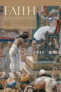 Libro in inglese Faith Joseph's Story: A Novel and Christian Bible Study  - Sandra Lea Hardage