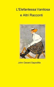 L' elefantessa vanitosa - J. G. Sapodilla - ebook