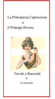 La principessa capricciosa - J. G. Sapodilla - ebook