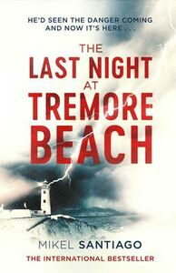 Libro in inglese The Last Night at Tremore Beach  - Mikel Santiago