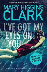 I've Got My Eyes on You - Mary Higgins Clark - cover