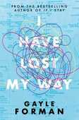 Libro in inglese I Have Lost My Way Gayle Forman
