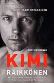 Libro in inglese The Unknown Kimi Raikkonen Kari Hotakainen