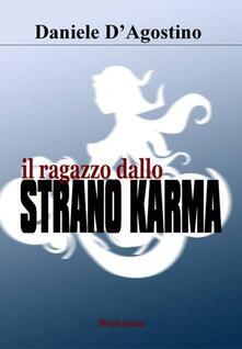 Il ragazzo dallo strano karma - Daniele D'Agostino - ebook