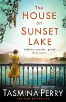 The House on Sunset Lake: A breathtaking novel of secrets, mystery and love - Tasmina Perry - cover
