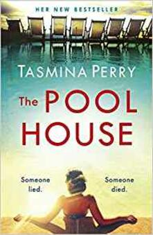 The Pool House: Someone lied. Someone died. - Tasmina Perry - cover