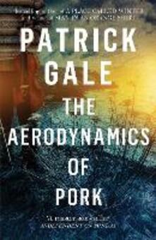 The Aerodynamics of Pork - Patrick Gale - cover