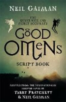 The Quite Nice and Fairly Accurate Good Omens Script Book - Neil Gaiman - cover