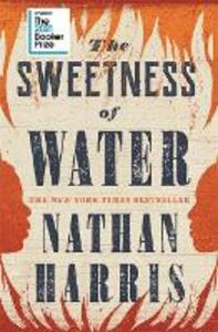 Libro in inglese The Sweetness of Water: Longlisted for the 2021 Booker Prize Nathan Harris