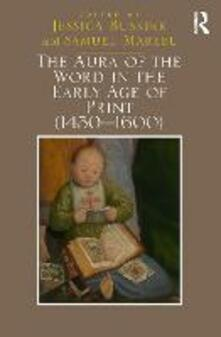 The Aura of the Word in the Early Age of Print (1450-1600) - Jessica Buskirk,Samuel Mareel - cover