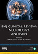 BMJ Clinical Review: Neurology and Pain