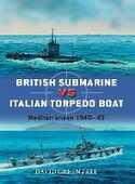 Libro in inglese British Submarine vs Italian Torpedo Boat: Mediterranean 1940-43 David Greentree