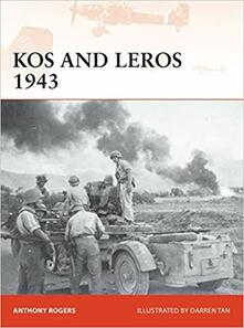 Kos and Leros 1943: The German Conquest of the Dodecanese - Anthony Rogers - cover