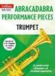 Abracadabra Performance Pieces - Trumpet