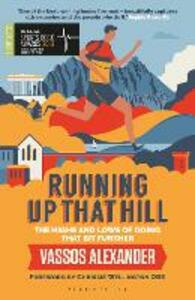 Running Up That Hill: The highs and lows of going that bit further - Vassos Alexander - cover