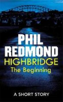 Highbridge: The Beginning