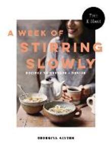 A Week of Stirring Slowly