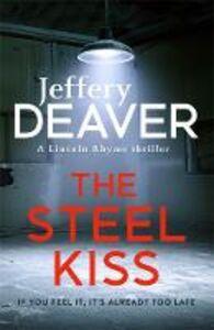 Libro in inglese The Steel Kiss  - Jeffery Deaver