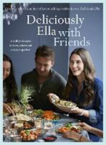 Libro in inglese Deliciously Ella with Friends: Healthy Recipes to Love, Share and Enjoy Together  - Ella Mills Woodward