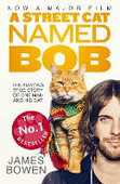 Libro in inglese A Street Cat Named Bob: How one man and his cat found hope on the streets James Bowen