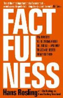 Factfulness: Ten Reasons We're Wrong About The World - And Why Things Are Better Than You Think - Hans Rosling,Ola Rosling,Anna Rosling Ronnlund - cover