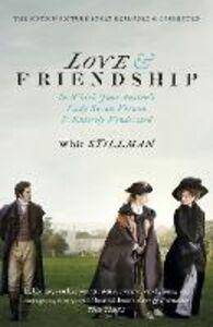 Libro in inglese Love & Friendship: In Which Jane Austen's Lady Susan Vernon is Entirely Vindicated - Now a Whit Stillman Film  - Whit Stillman