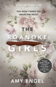 Libro in inglese The Roanoke Girls: this summer's most shocking thriller  - Amy Engel