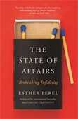 Libro in inglese The State Of Affairs: Rethinking Infidelity - a book for anyone who has ever loved Esther Perel
