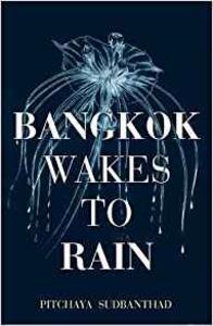 Bangkok Wakes to Rain - Pitchaya Sudbanthad - cover