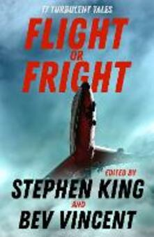Flight or Fright: 17 Turbulent Tales Edited by Stephen King and Bev Vincent - Stephen King,Bev Vincent,Michael Lewis - cover