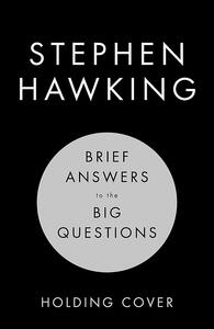 Brief Answers to the Big Questions: the final book from Stephen Hawking - Stephen Hawking - cover