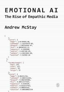 Emotional AI: The Rise of Empathic Media - Andrew McStay - cover