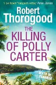Killing Of Polly Carter (A Death in Paradise Mystery, Book 2)