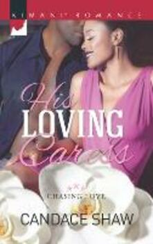 His Loving Caress (Mills & Boon Kimani) (Chasing Love, Book 4)