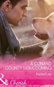 Conard County Homecoming (Mills & Boon Cherish) (Conard County: The Next Generation, Book 34)