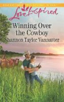 Winning Over The Cowboy (Mills & Boon Love Inspired) (Texas Cowboys, Book 2)