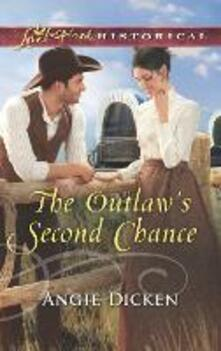 Outlaw's Second Chance (Mills & Boon Love Inspired Historical)